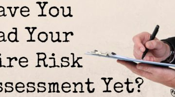 Have You Had Your Fire Risk Assessment Yet?