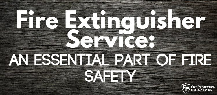 Fire Extinguisher Maintenance: an Essential Part of Fire Safety