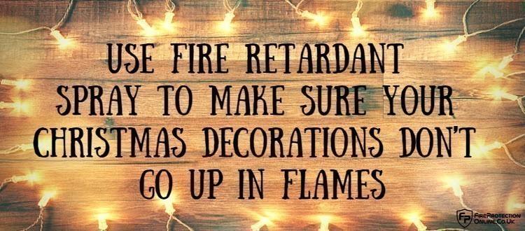 Use Fire Retardant Spray To Make Sure Your Christmas