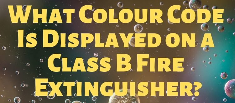 What Colour Code Is Displayed on a Class B Fire Extinguisher