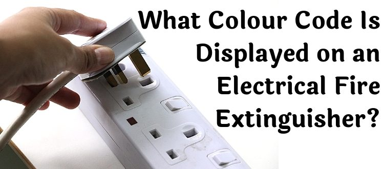 What Colour Code Is Displayed on an Electrical Fire Extinguisher
