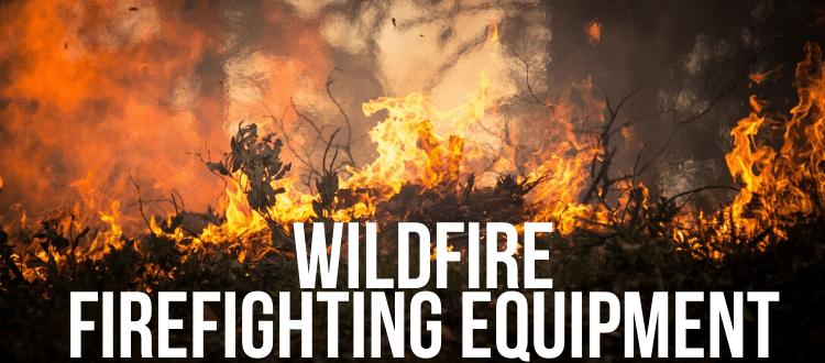 Wildfire Firefighting Equipment